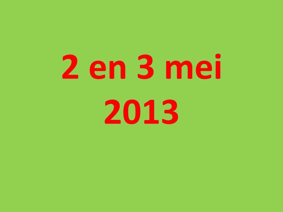2 en 3 mei 2013