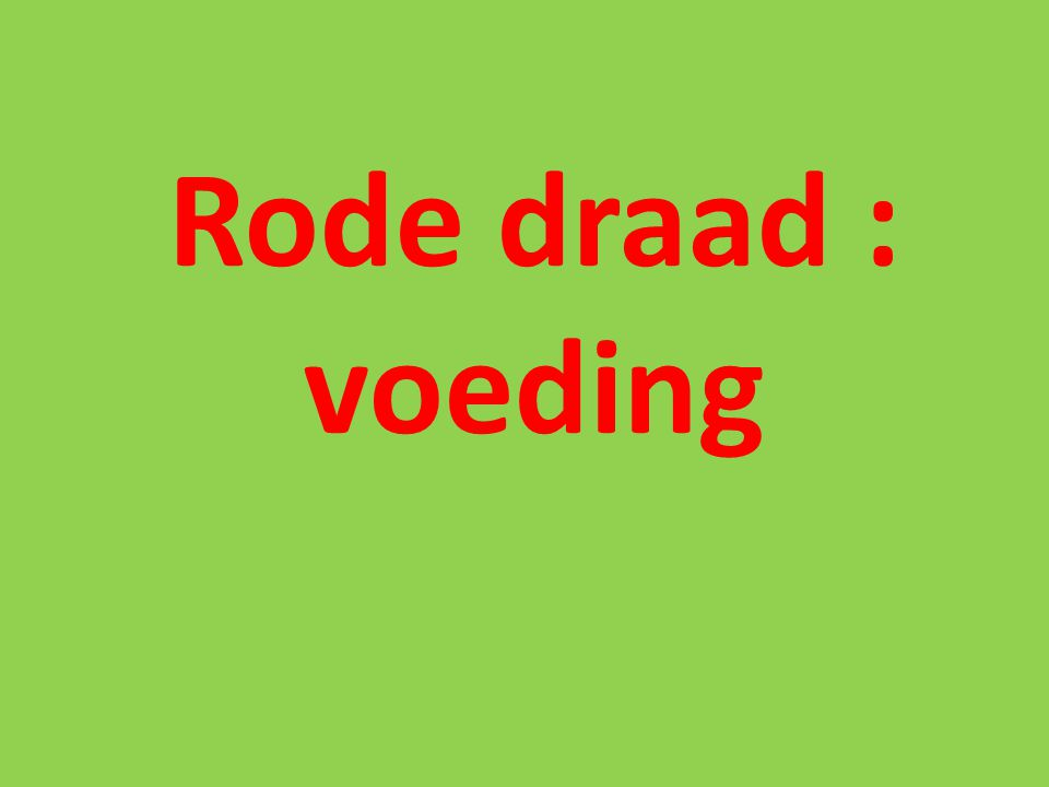 Rode draad : voeding