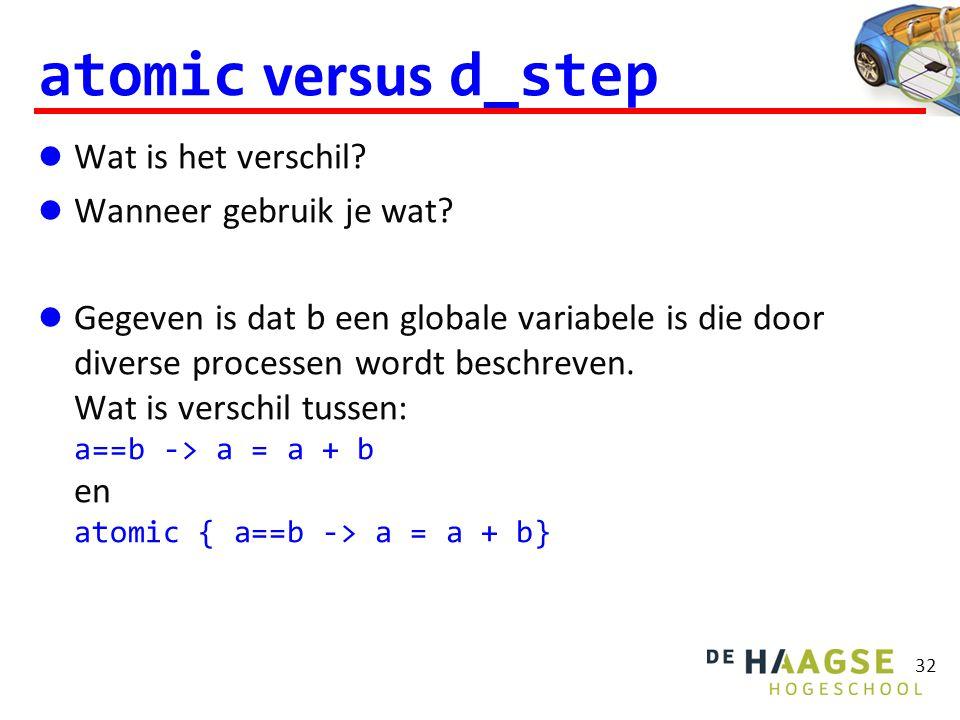 32 atomic versus d_step Wat is het verschil.Wanneer gebruik je wat.