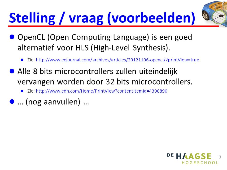 Stelling / vraag (voorbeelden) OpenCL (Open Computing Language) is een goed alternatief voor HLS (High-Level Synthesis).