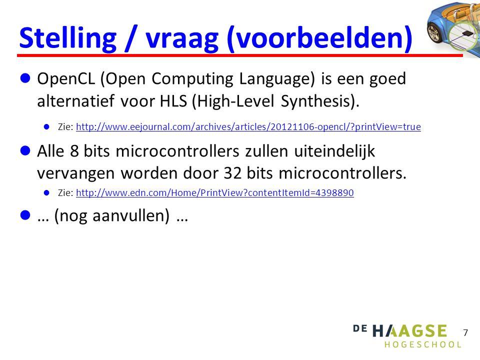 Stelling / vraag (voorbeelden) OpenCL (Open Computing Language) is een goed alternatief voor HLS (High-Level Synthesis). Zie: http://www.eejournal.com