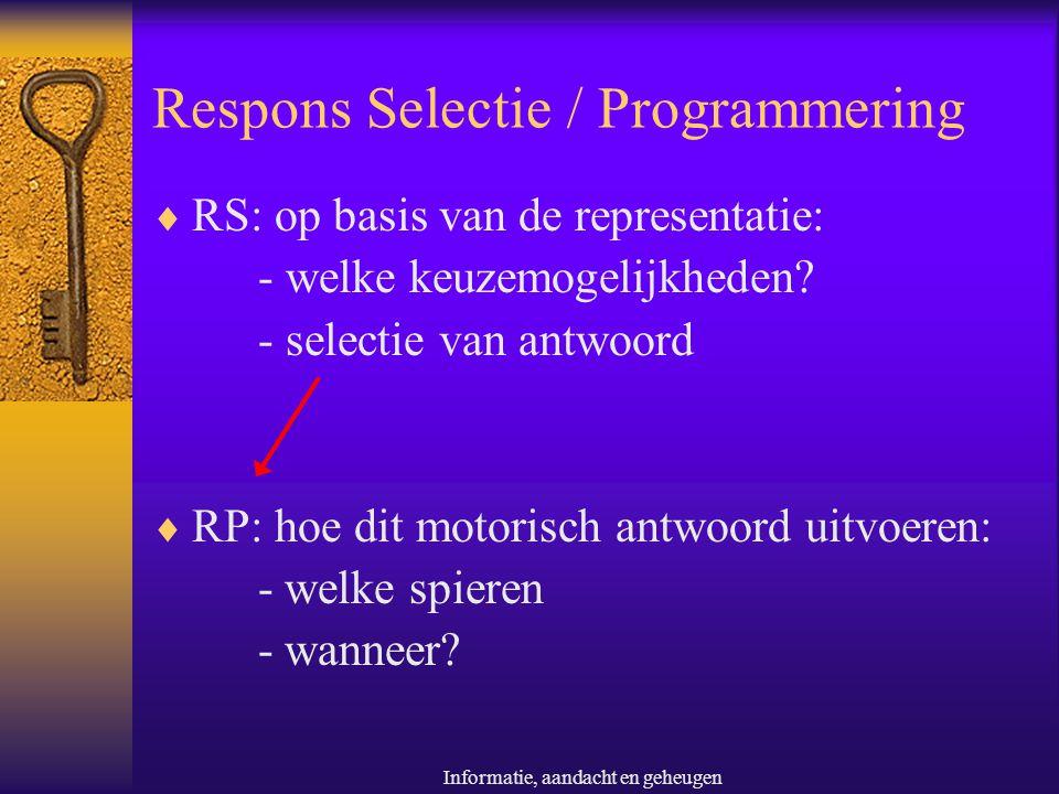 Informatie, aandacht en geheugen Toetsen van informatieverwerking (1)  RT, PrMRT, MRT, MT, RsT  Beperkingen  Mogelijkheden  Beïnvloedende factoren  Soorten RTs:SSS RRR