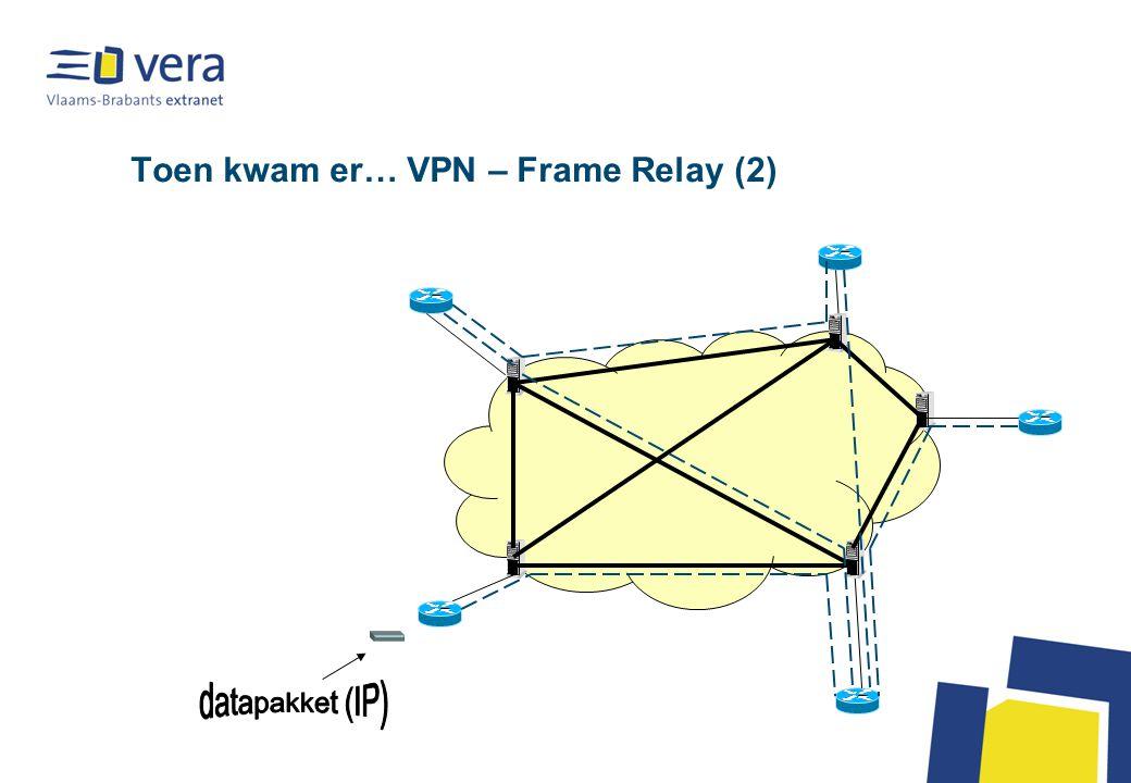 Toen kwam er… VPN – Frame Relay (3)