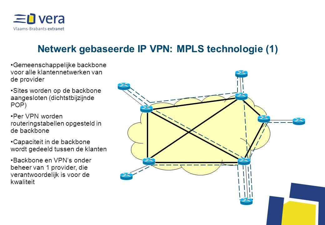 Netwerk gebaseerde IP VPN: MPLS technologie (2)