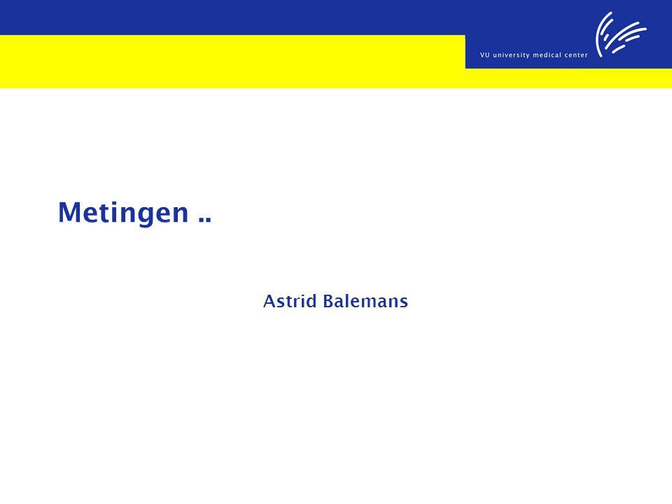 Metingen.. Astrid Balemans