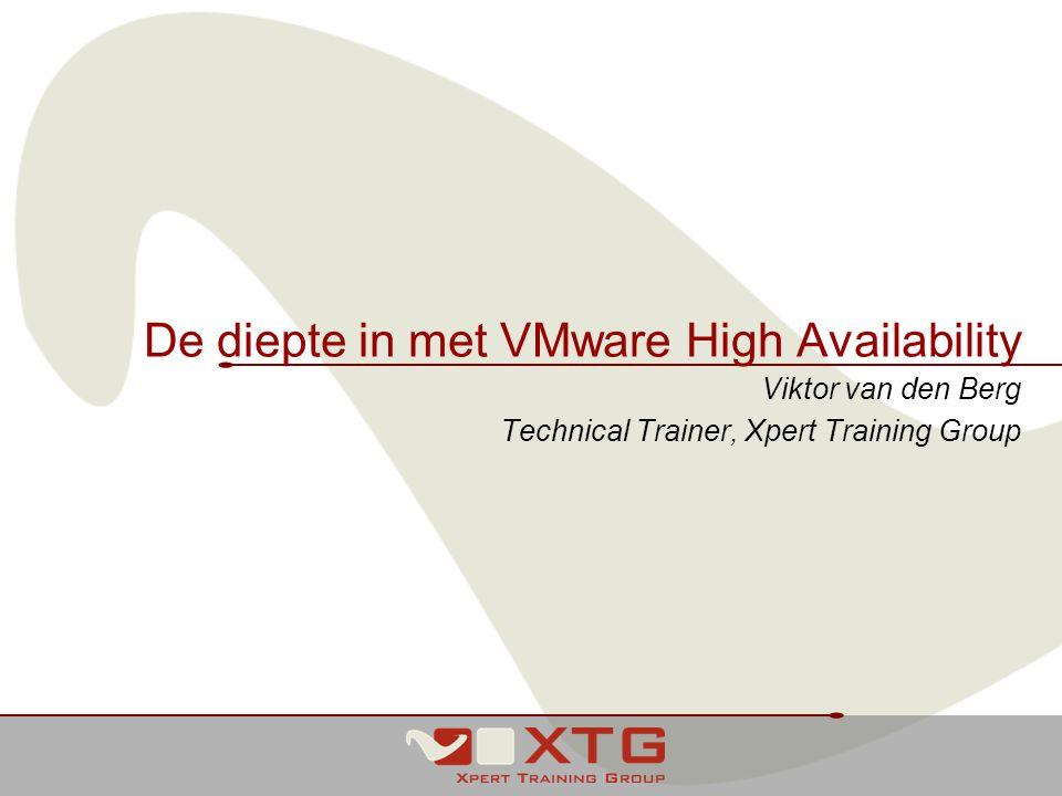 De diepte in met VMware High Availability Viktor van den Berg Technical Trainer, Xpert Training Group