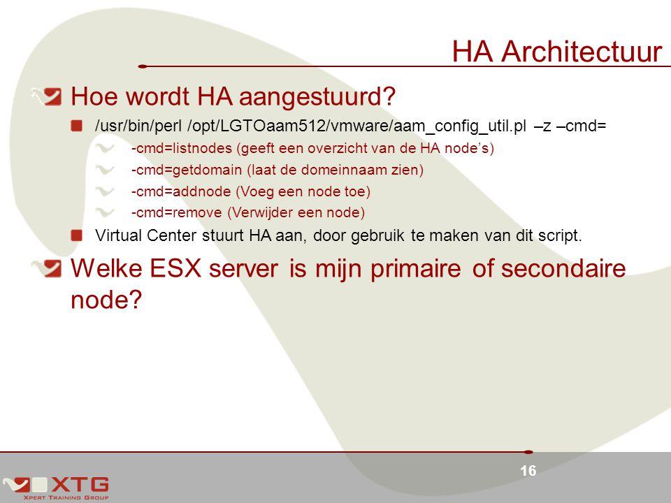 16 HA Architectuur Hoe wordt HA aangestuurd.