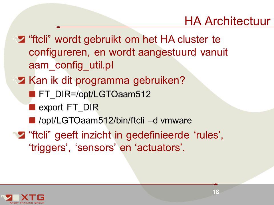 18 HA Architectuur ftcli wordt gebruikt om het HA cluster te configureren, en wordt aangestuurd vanuit aam_config_util.pl Kan ik dit programma gebruiken.