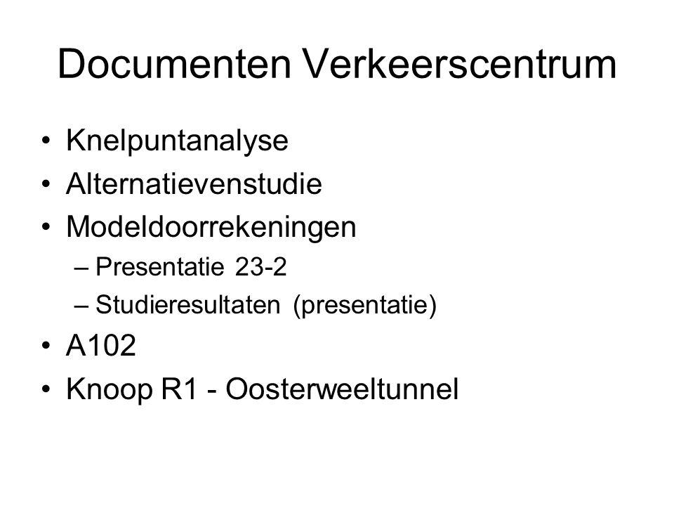 Documenten Verkeerscentrum Knelpuntanalyse Alternatievenstudie Modeldoorrekeningen –Presentatie 23-2 –Studieresultaten (presentatie) A102 Knoop R1 - Oosterweeltunnel