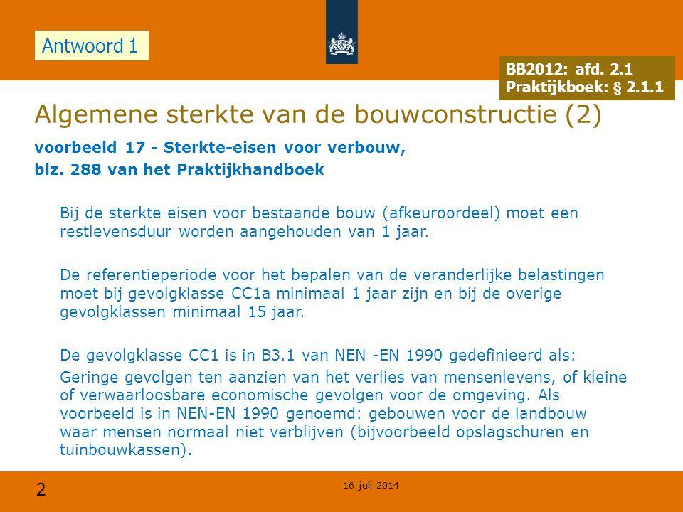2 Algemene sterkte van de bouwconstructie (2) voorbeeld 17 - Sterkte-eisen voor verbouw, blz.
