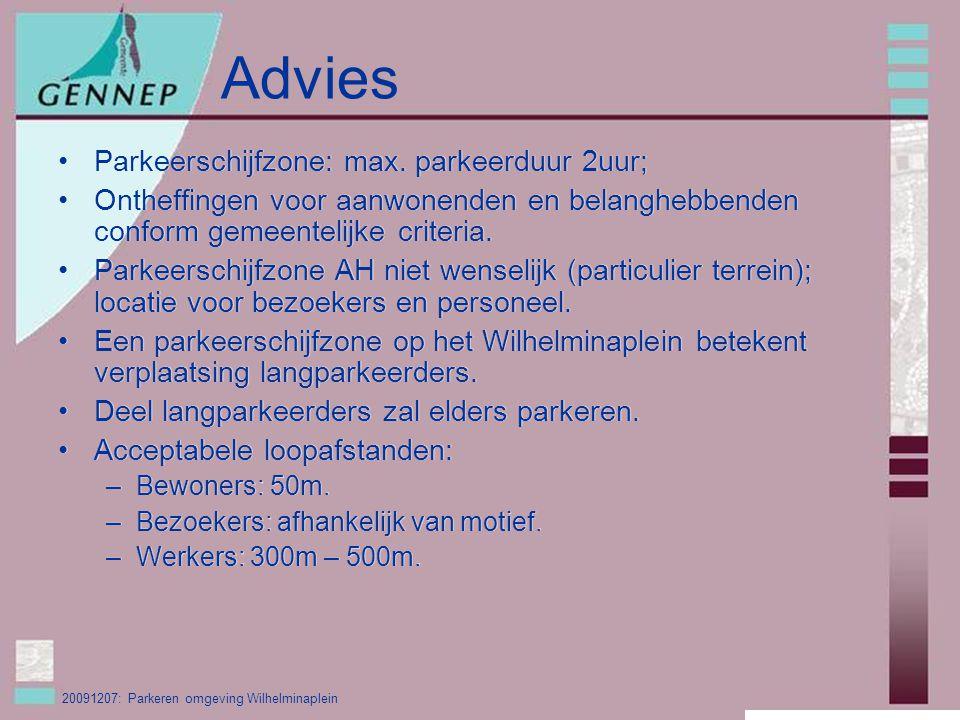 20091207: Parkeren omgeving Wilhelminaplein Advies Parkeerschijfzone: max.