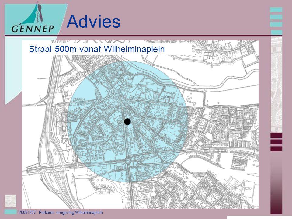 20091207: Parkeren omgeving Wilhelminaplein Advies Straal 500m vanaf Wilhelminaplein