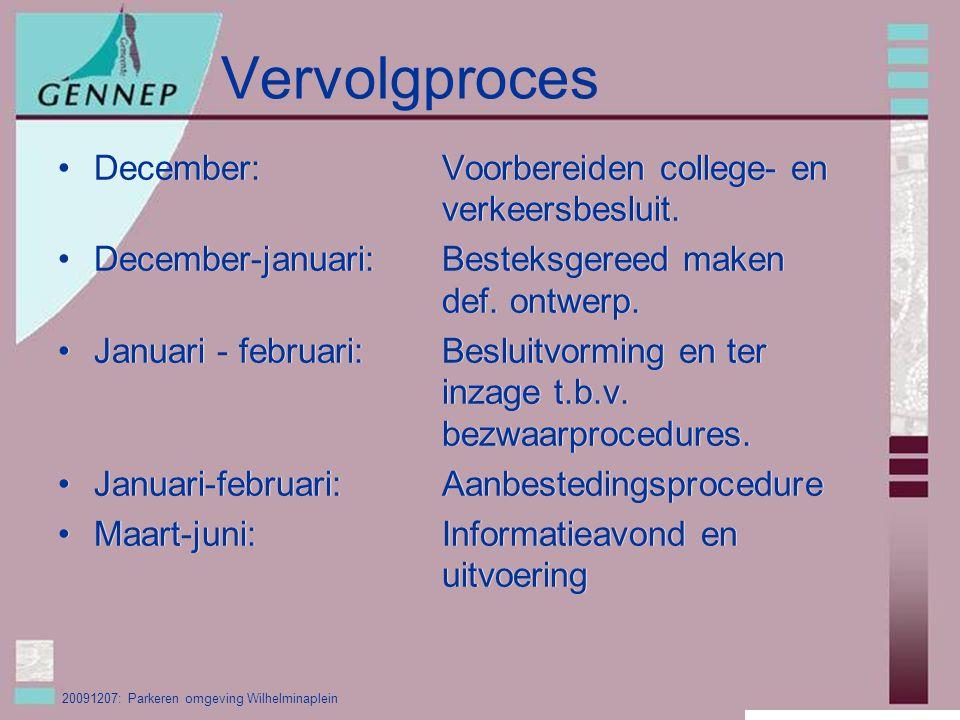20091207: Parkeren omgeving Wilhelminaplein Vervolgproces December:Voorbereiden college- en verkeersbesluit.