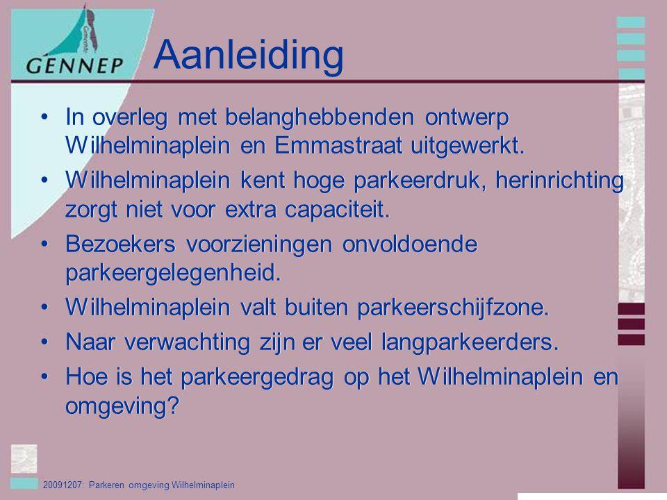 20091207: Parkeren omgeving Wilhelminaplein Aanleiding In overleg met belanghebbenden ontwerp Wilhelminaplein en Emmastraat uitgewerkt.