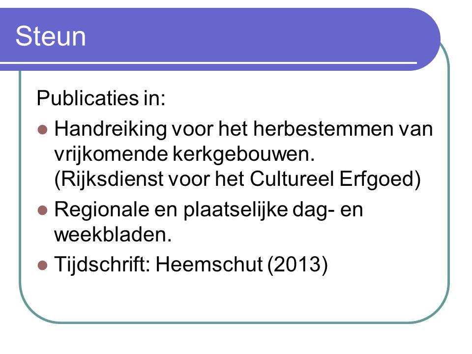 Steun Publicaties in: Handreiking voor het herbestemmen van vrijkomende kerkgebouwen. (Rijksdienst voor het Cultureel Erfgoed) Regionale en plaatselij