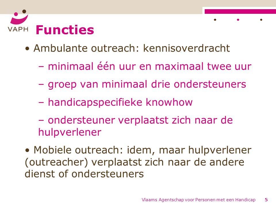 Functies Ambulante outreach: kennisoverdracht – minimaal één uur en maximaal twee uur – groep van minimaal drie ondersteuners – handicapspecifieke kno