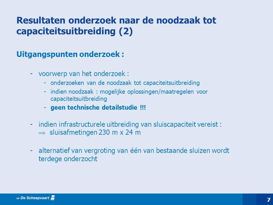 7 Resultaten onderzoek naar de noodzaak tot capaciteitsuitbreiding (2) Uitgangspunten onderzoek : -voorwerp van het onderzoek : -onderzoeken van de no