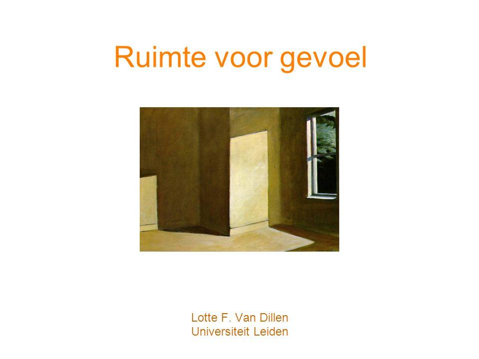 Ruimte voor gevoel Lotte F. Van Dillen Universiteit Leiden