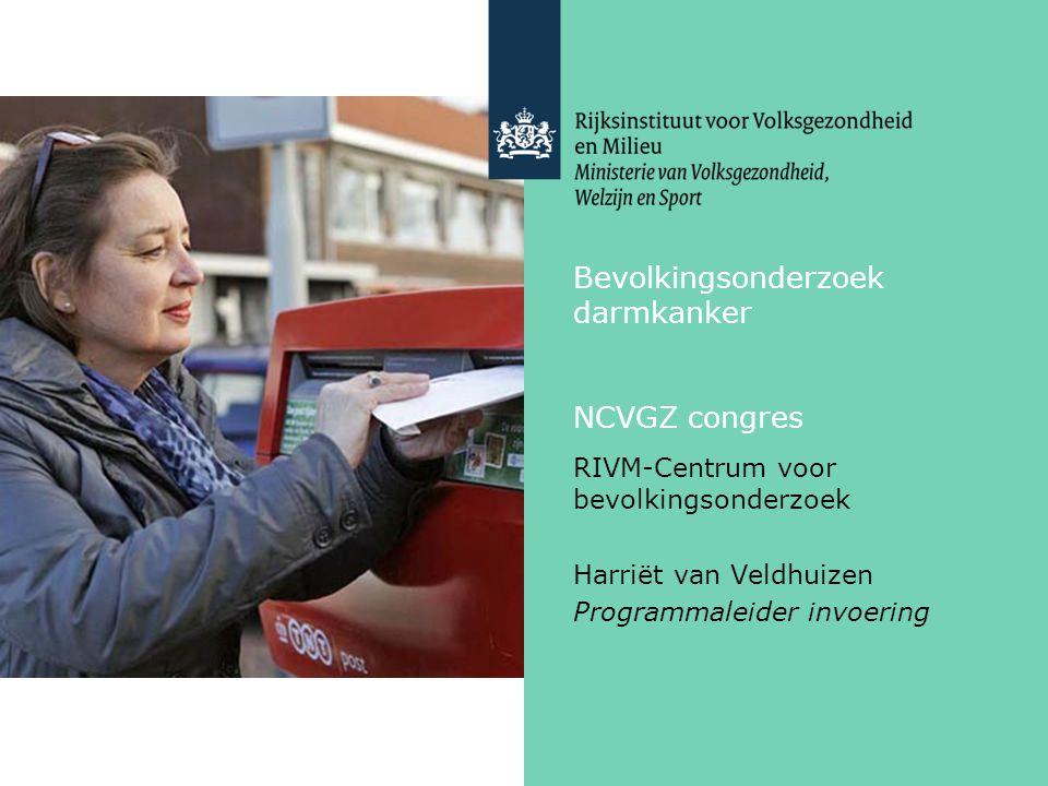 Bevolkingsonderzoek darmkanker NCVGZ congres RIVM-Centrum voor bevolkingsonderzoek Harriët van Veldhuizen Programmaleider invoering