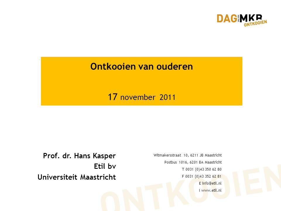 Ontkooien van ouderen 17 november 2011 Prof.dr.
