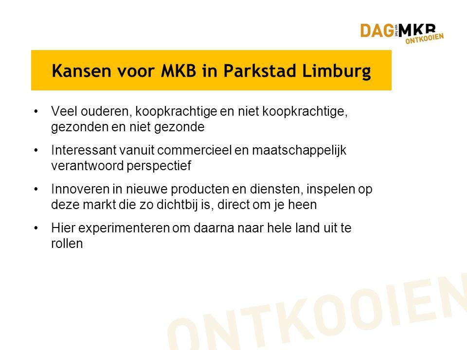 Kansen voor MKB in Parkstad Limburg Veel ouderen, koopkrachtige en niet koopkrachtige, gezonden en niet gezonde Interessant vanuit commercieel en maat