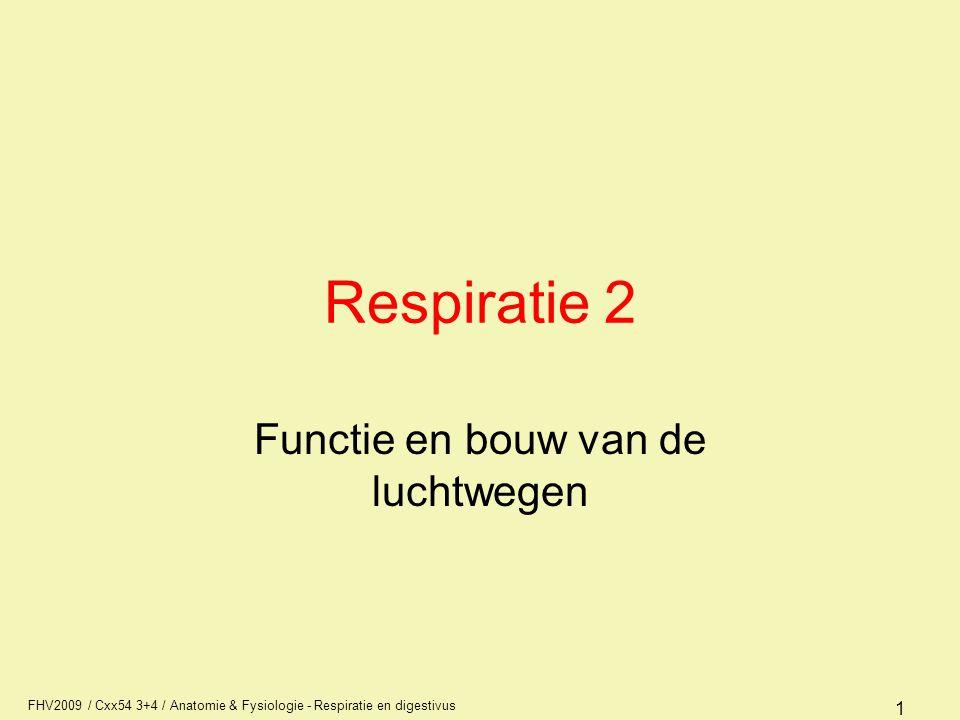 FHV2009 / Cxx54 3+4 / Anatomie & Fysiologie - Respiratie en digestivus 12 Ventilatie Bij iedere inademing vermengt 500 ml V T - 150 ml dode ruimte = 350 ml met 3 l FRC (in rust 12%) FRC heeft een bufferwerking –Dus 350 cc inademingslucht mengt zich met de 3 liter FRC –Mengt NIET met de IRV want die doet niet mee met de ventilatie in rust