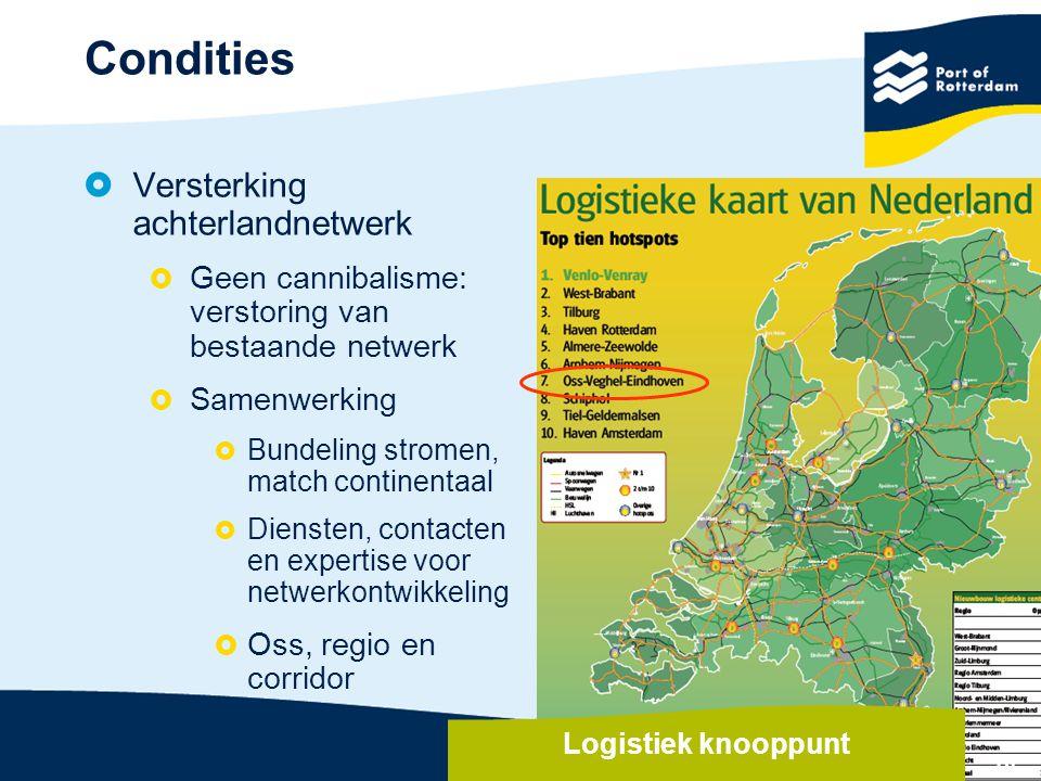 16  Versterking achterlandnetwerk  Geen cannibalisme: verstoring van bestaande netwerk  Samenwerking  Bundeling stromen, match continentaal  Dien