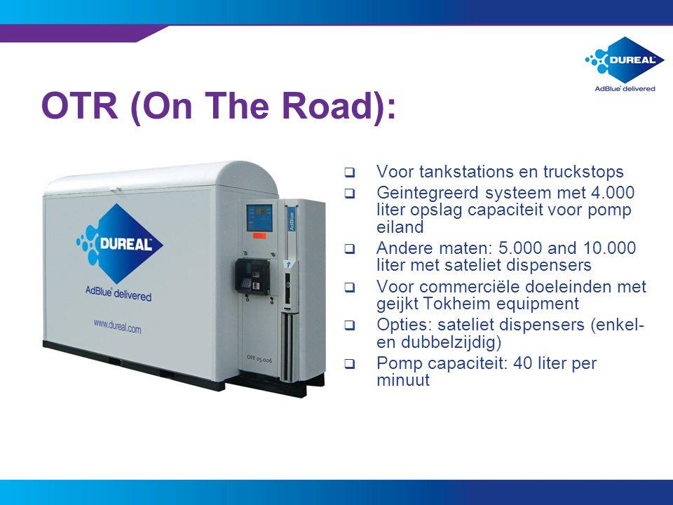11 OTR (On The Road):  Voor tankstations en truckstops  Geintegreerd systeem met 4.000 liter opslag capaciteit voor pomp eiland  Andere maten: 5.00