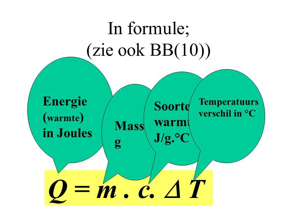 Soortelijke Warmte (c) Zie Basis-Binas (15-16) Soortelijke warmte is de hoeveelheid energie(J) die nodig is om één g (of 1kg) van een stof 1 °C (of 1K