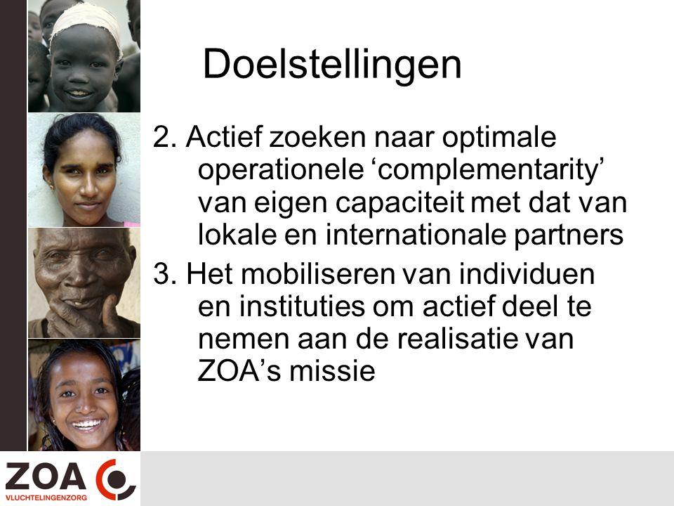 Doelstellingen 2. Actief zoeken naar optimale operationele 'complementarity' van eigen capaciteit met dat van lokale en internationale partners 3. Het