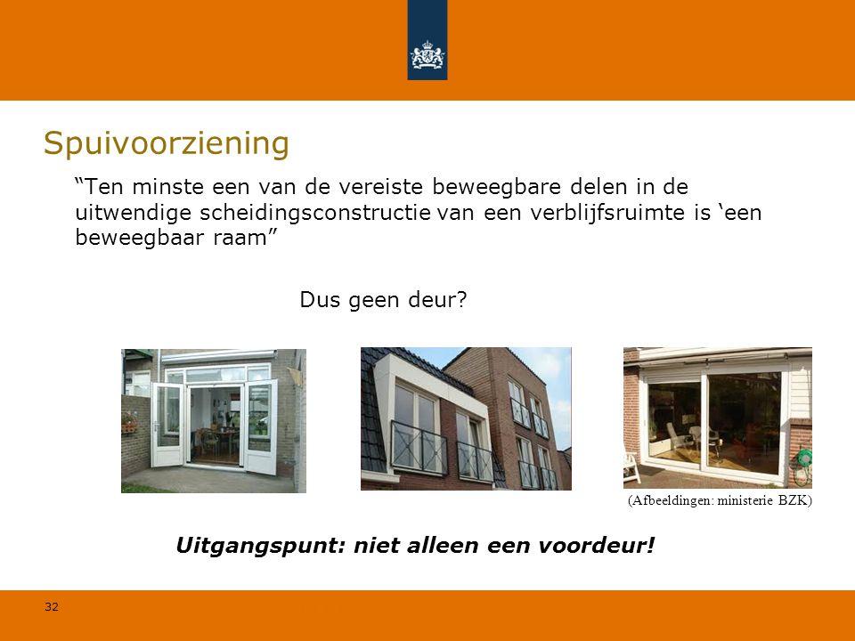 """32 © Geregeld BV Spuivoorziening """"Ten minste een van de vereiste beweegbare delen in de uitwendige scheidingsconstructie van een verblijfsruimte is 'e"""