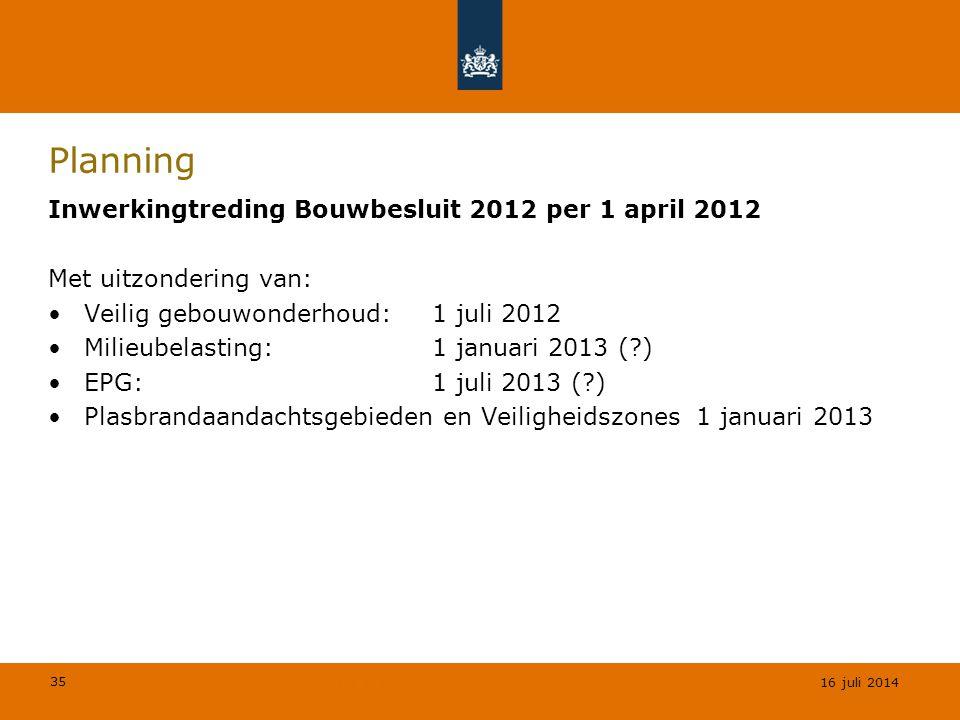 35 © Geregeld BV Planning Inwerkingtreding Bouwbesluit 2012 per 1 april 2012 Met uitzondering van: Veilig gebouwonderhoud:1 juli 2012 Milieubelasting: