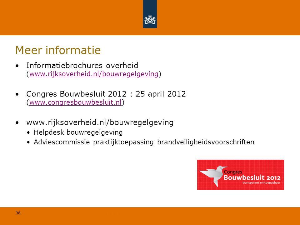 36 © Geregeld BV Meer informatie Informatiebrochures overheid (www.rijksoverheid.nl/bouwregelgeving)www.rijksoverheid.nl/bouwregelgeving Congres Bouwb