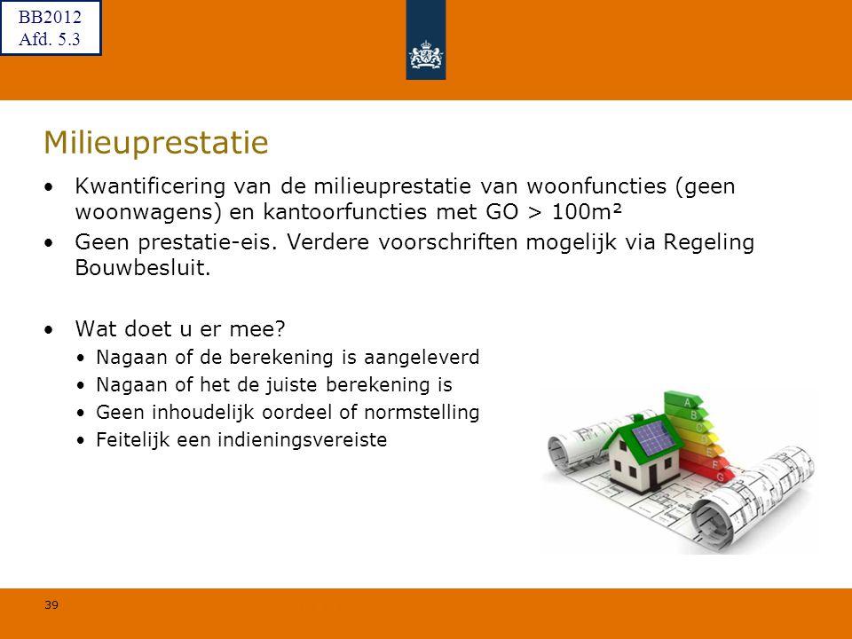 39 © Geregeld BV Milieuprestatie Kwantificering van de milieuprestatie van woonfuncties (geen woonwagens) en kantoorfuncties met GO > 100m² Geen prest