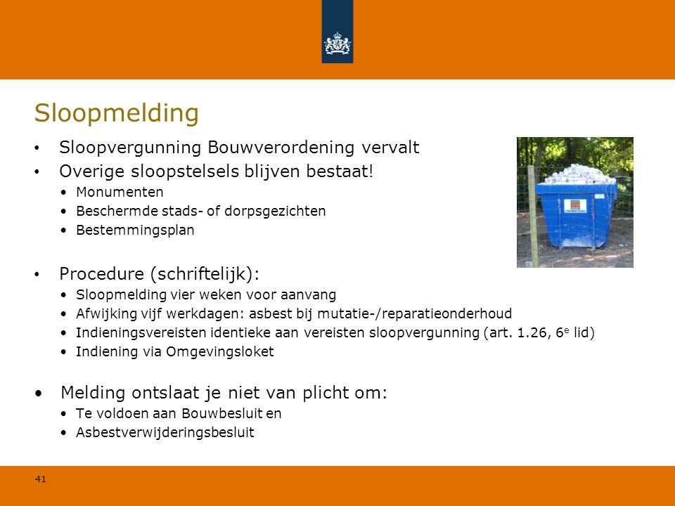 41 © Geregeld BV Sloopmelding Sloopvergunning Bouwverordening vervalt Overige sloopstelsels blijven bestaat! Monumenten Beschermde stads- of dorpsgezi