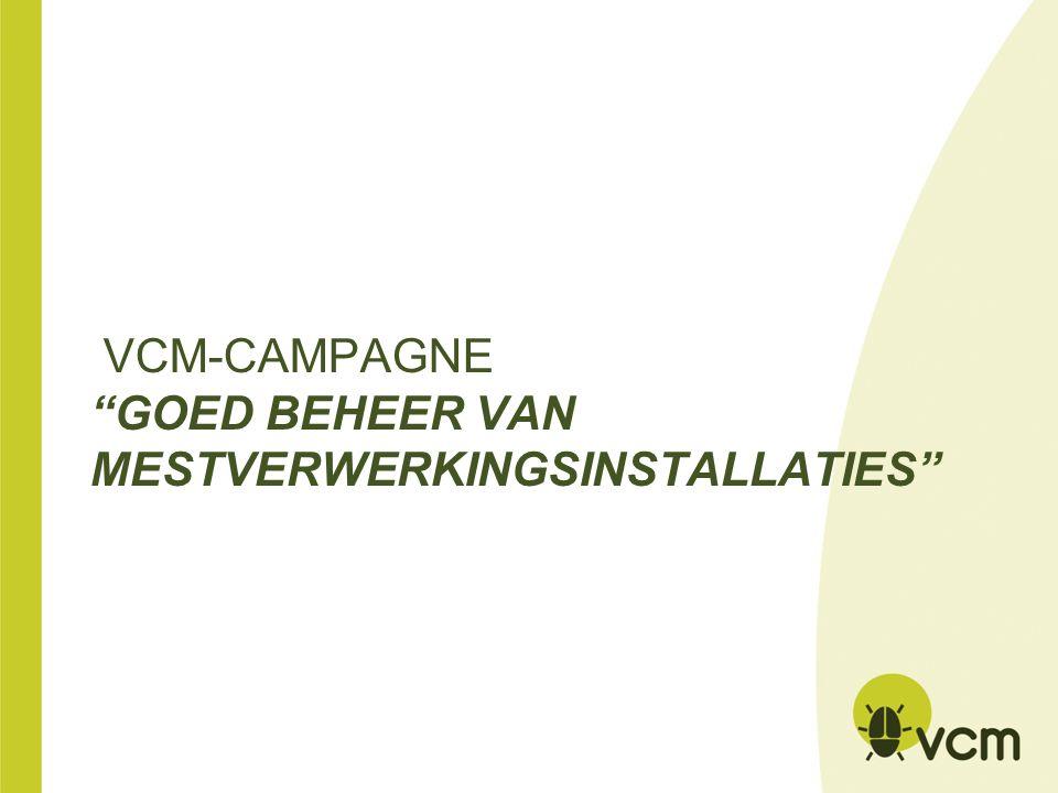 "VCM-CAMPAGNE ""GOED BEHEER VAN MESTVERWERKINGSINSTALLATIES"""