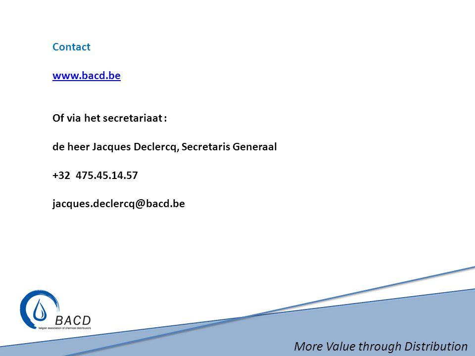 More Value through Distribution Contact www.bacd.be Of via het secretariaat : de heer Jacques Declercq, Secretaris Generaal +32 475.45.14.57 jacques.d