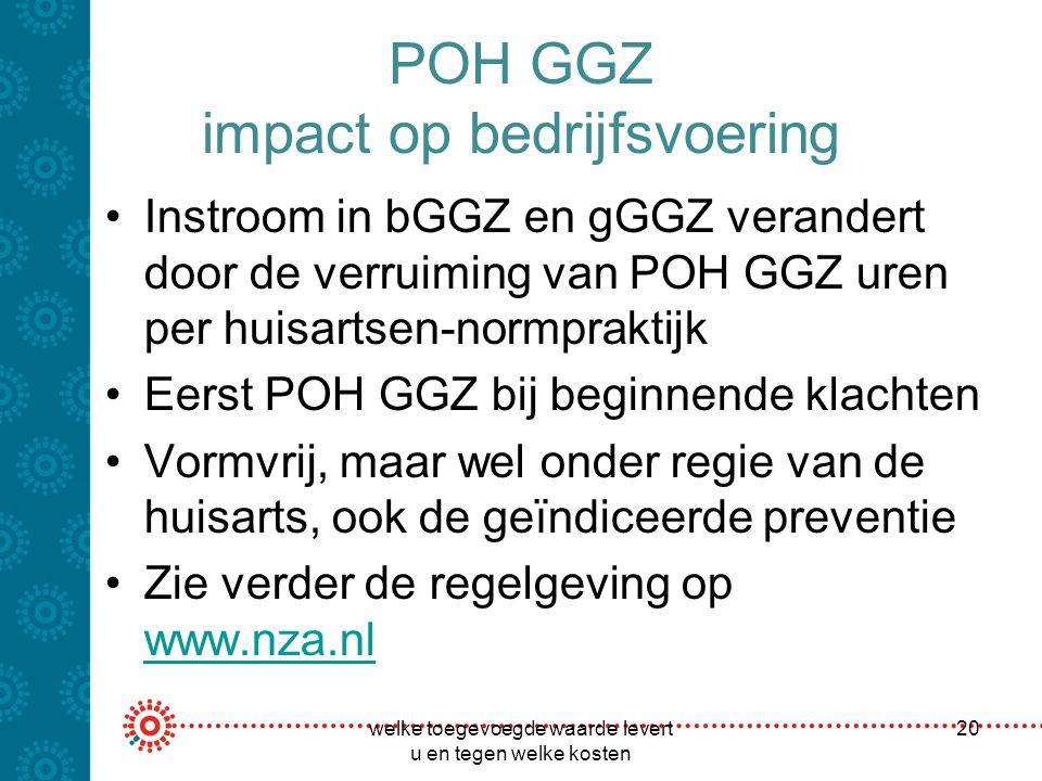 POH GGZ impact op bedrijfsvoering Instroom in bGGZ en gGGZ verandert door de verruiming van POH GGZ uren per huisartsen-normpraktijk Eerst POH GGZ bij