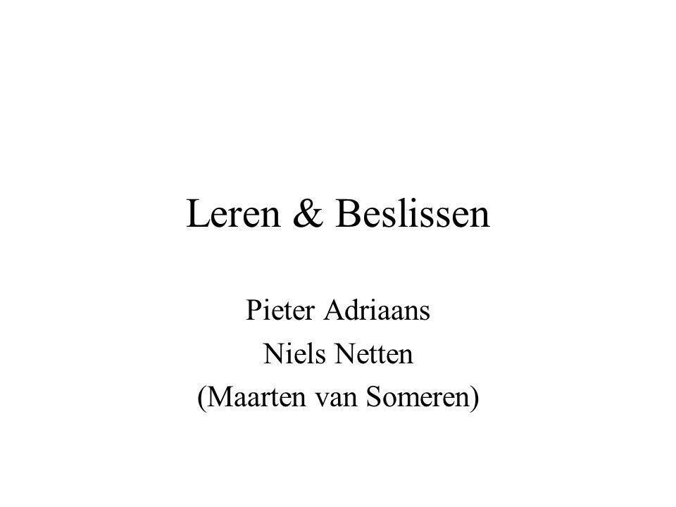 Leren & Beslissen Pieter Adriaans Niels Netten (Maarten van Someren)