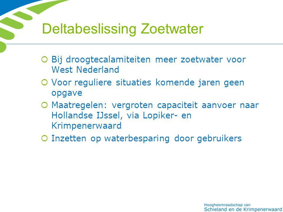 Deltabeslissing Zoetwater  Bij droogtecalamiteiten meer zoetwater voor West Nederland  Voor reguliere situaties komende jaren geen opgave  Maatrege