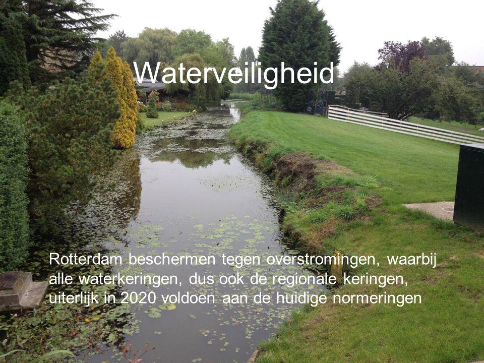 Waterveiligheid Rotterdam beschermen tegen overstromingen, waarbij alle waterkeringen, dus ook de regionale keringen, uiterlijk in 2020 voldoen aan de