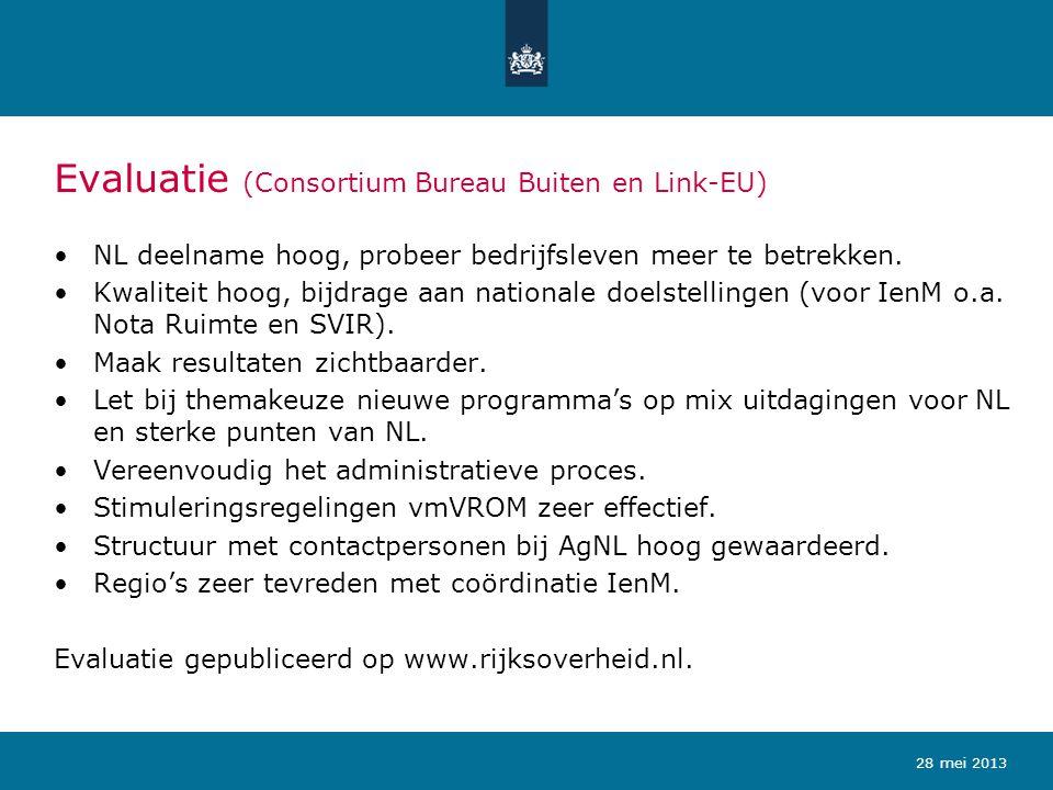 Evaluatie (Consortium Bureau Buiten en Link-EU) NL deelname hoog, probeer bedrijfsleven meer te betrekken. Kwaliteit hoog, bijdrage aan nationale doel