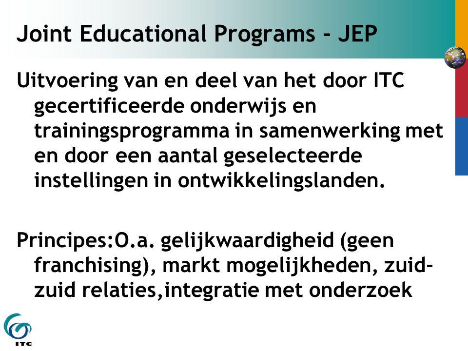 Joint Educational Programs - JEP Uitvoering van en deel van het door ITC gecertificeerde onderwijs en trainingsprogramma in samenwerking met en door e