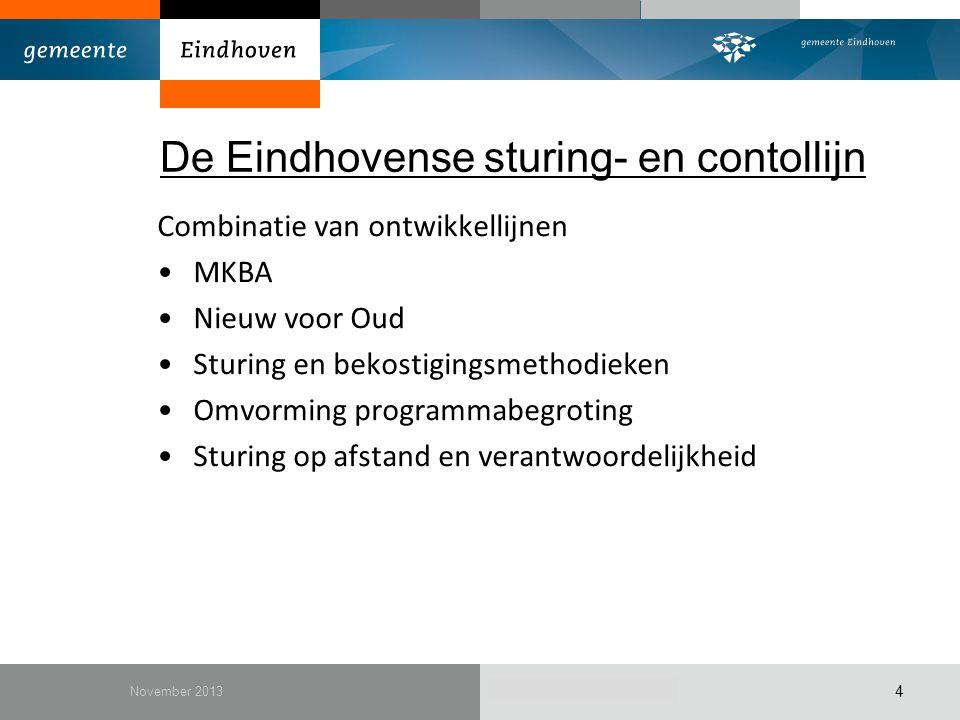 December 2010 De Eindhovense sturing- en contollijn Combinatie van ontwikkellijnen MKBA Nieuw voor Oud Sturing en bekostigingsmethodieken Omvorming pr