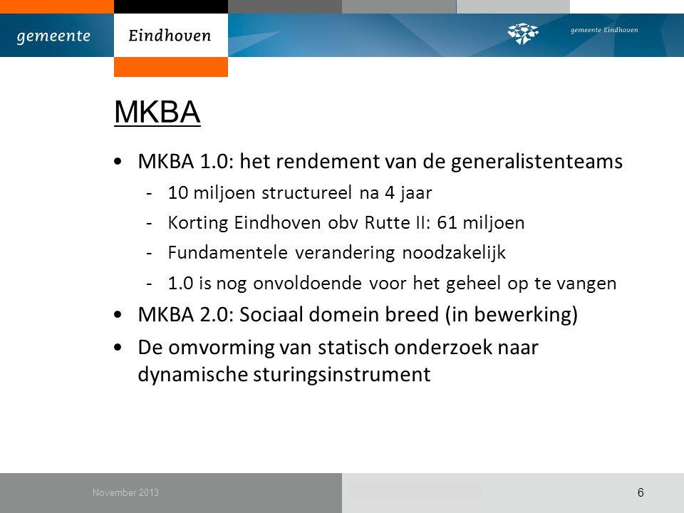 December 2010 MKBA MKBA 1.0: het rendement van de generalistenteams -10 miljoen structureel na 4 jaar -Korting Eindhoven obv Rutte II: 61 miljoen -Fun