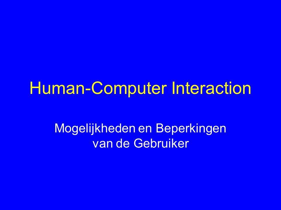 Human-Computer Interaction Mogelijkheden en Beperkingen van de Gebruiker