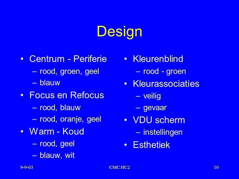 9-9-03CMC HC210 Design Centrum - Periferie –rood, groen, geel –blauw Focus en Refocus –rood, blauw –rood, oranje, geel Warm - Koud –rood, geel –blauw,