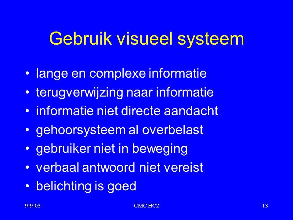 9-9-03CMC HC213 Gebruik visueel systeem lange en complexe informatie terugverwijzing naar informatie informatie niet directe aandacht gehoorsysteem al