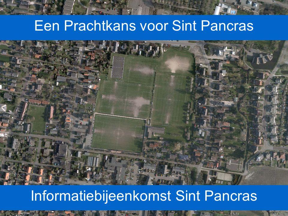 Een Prachtkans voor Sint Pancras Informatiebijeenkomst Sint Pancras