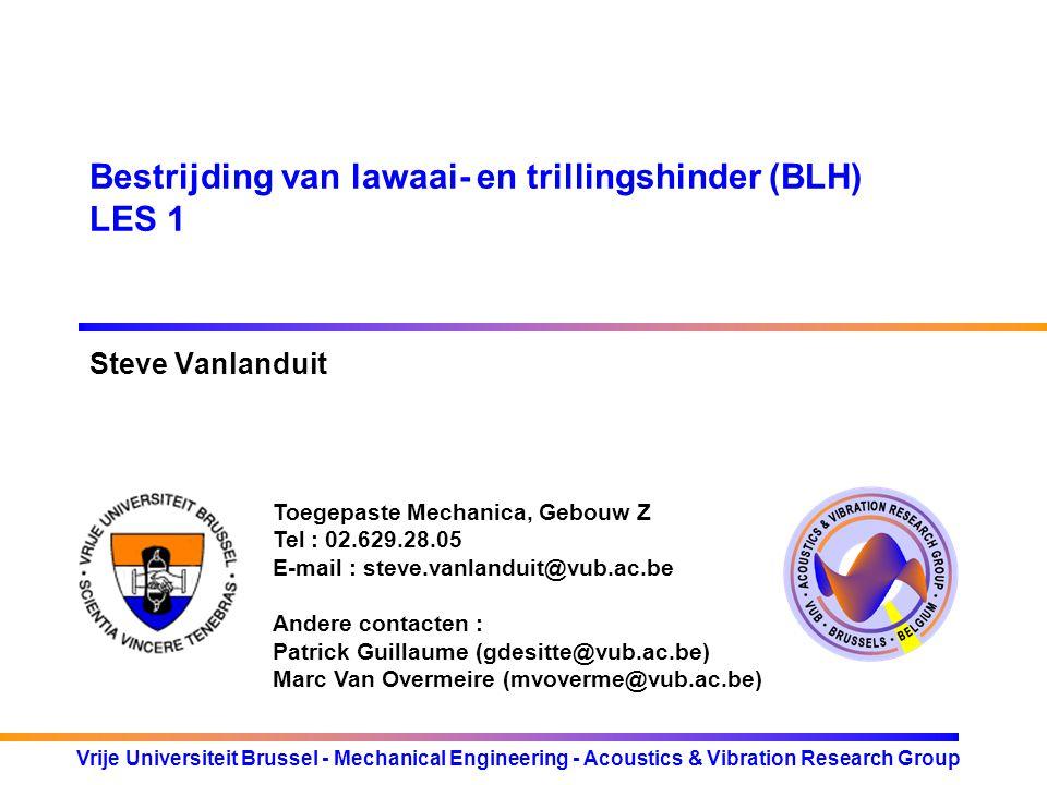 Vrije Universiteit Brussel - Mechanical Engineering - Acoustics & Vibration Research Group Analyse van geluid Bewerkingen: 1.Omrekenen naar lineare waarden 2.Grafisch